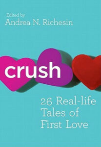 Book Cover: Crush: 26 Real-life Tales of First Love